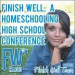 Finish Well: A Homeschooling High School Conference