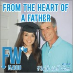 FW Radio – From the Heart of a Father