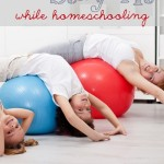 How to Stay Fit While Homeschooling