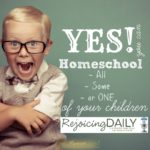You Don't Have to Homeschool ALL of Your Children