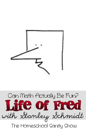 Can Math Actually Be Fun? An interview with Life of Fred author, Stanley Schmidt, on The Homeschool Sanity Show