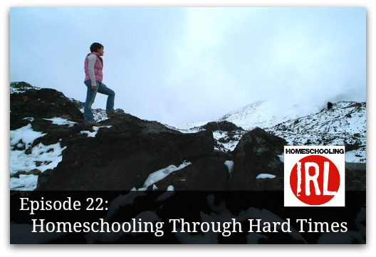Homeschooling Through Hard Times with Homeschooling IRL