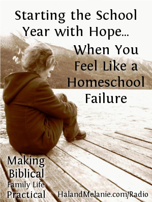 2014-08-11 - MBFLP - When You Feel Like a Homeschool Failure