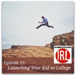 Launching Your Kid to College – HIRL Episode 25
