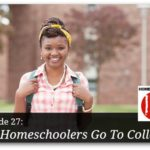 Can Your Homeschooler Go To College – HIRL Episode 27