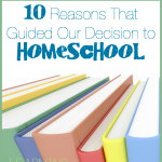 Learning to Speak Life™ Podcast – Episode 10: 10 Reasons That Guided Our Decision to Homeschool