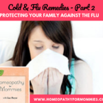 In Part 2 of Colds & Flu remedies, Sue Meyer, of Homeopathy for Mommies, continues to share with you helpful remedies for Colds & Flu. #Homeschool #Podcast