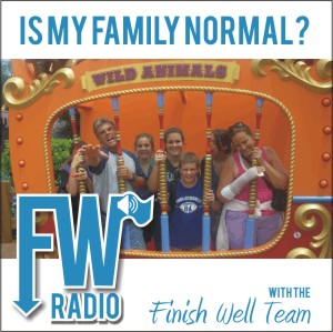 Finish Well Radio Show, Podcast #014, Is My Family Normal? with Meredith Curtis on the Ultimate Homeschool Network