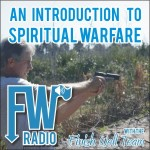 FW Radio – Spiritual Warfare 101