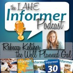 the Informer – with Rebecca Keliher, the Well Planned Gal