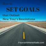 How to Set Goals that Outlast New Year's Resolutions – FAH episode 11