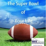 Super Bowl In Your Life