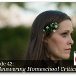 Answering Homeschool Critics – HIRL Episode 42