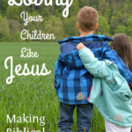 MBFLP – Loving Your Children Like Jesus Does
