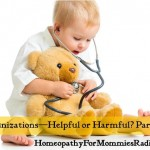 Immunizations Helpful or Harmful? – Part Two – Episode 11