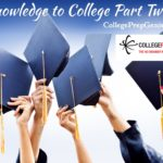Knowledge to College Admissions Part Two : Episode 9