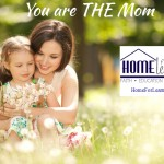 You Are THE Mom