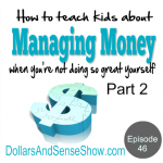 How to Teach Teenagers and Recent Grads About Money. Episode 46