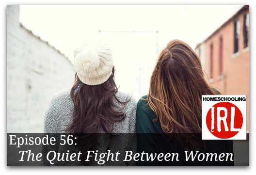 Free homeschool podcast discussing the quiet fight between women with Angie Tolpin.