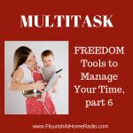 Multitasking – FREEDOM Tools part 6 – FAH episode 19