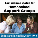 Tax Exempt Status for Homeschool Support Groups. Dollars and Sense #47