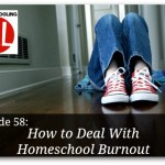 How To Deal With Homeschool Burnout – Special Replay
