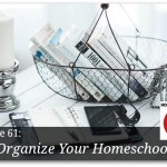 Free podcast about organizing your homeschool.
