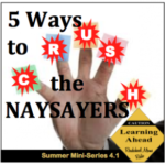 Dealing with Nay Sayers and Negative Nellies