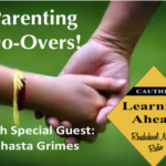 Parenting Do Overs with Special Guest Shasta Grimes