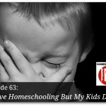 Free homeschool podcast about choosing to homeschool when your kids resist.