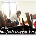 What Josh Duggar Forgot – HIRL Episode 66