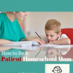 Patience for Homeschool Moms