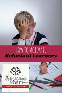 How to Motivate Reluctant Learners; Homeschool Sanity Show podcast