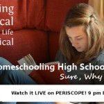 MBFLP 96 – Homeschooling High School? Sure, Why Not?