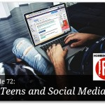 Teens And Social Media – HIRL Episode 72