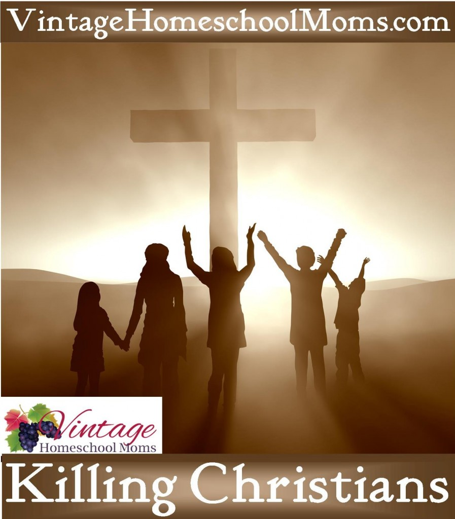 killing Christians, taking a stand for Christ