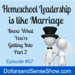 Homeschool Leadership is Like Marriage Part 2