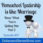 Homeschool Leadership is Like Marriage Part 2