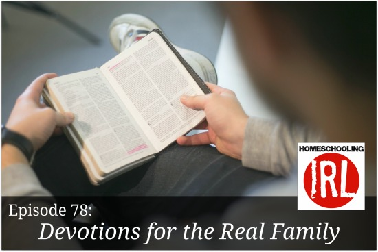 Free homeschool podcast discussing real family devotions.