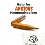 Help for the Anxious Homeschooler