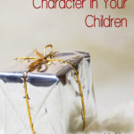 MBFLP 107 – Character Building Gifts