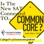 Is the new SAT Connected to Common Core and other FAQ