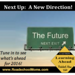 A New Direction for the Roadschool Moms