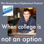 HSHSP Ep12 When College is NOT an option