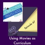 HSHSP Ep 47 Using Movies for Curriculum