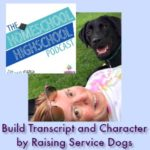 Homeschool Highschool Podcast Ep 79 Raising Service Dogs for Transcript and Character