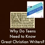 HSHSP Ep 48: Why Do Teens Need to Know Great Christian Writers?