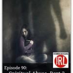 Spiritual Abuse, Part 2 – HIRL Episode 90
