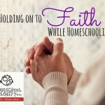 Holding on to Faith While Homeschooling: The Homeschool Sanity Show Podcast