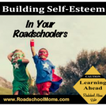 Building Self Esteem in Your Homeschoolers